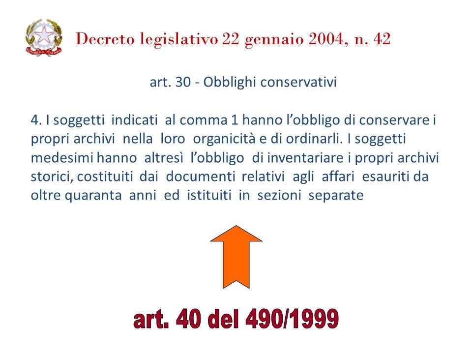 Decreto legislativo 22 gennaio 2004, n. 42 art. 30 - Obblighi conservativi 4. I soggetti indicati al comma 1 hanno lobbligo di conservare i propri arc