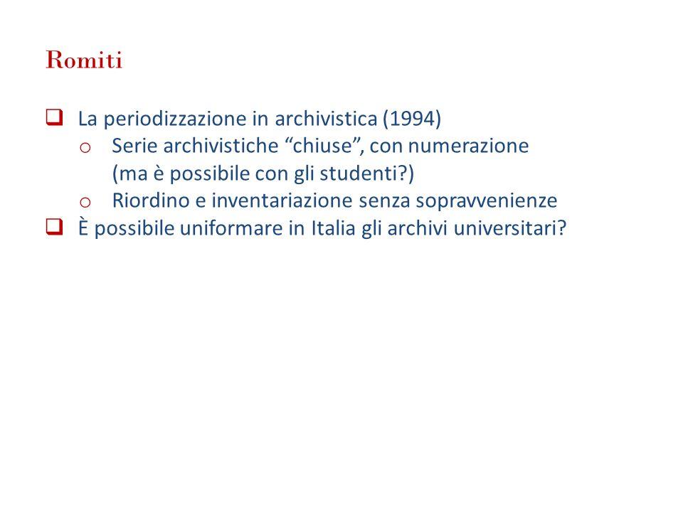 Romiti La periodizzazione in archivistica (1994) o Serie archivistiche chiuse, con numerazione (ma è possibile con gli studenti?) o Riordino e inventa