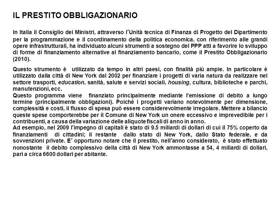 IL PRESTITO OBBLIGAZIONARIO In Italia il Consiglio dei Ministri, attraverso lUnità tecnica di Finanza di Progetto del Dipartimento per la programmazio