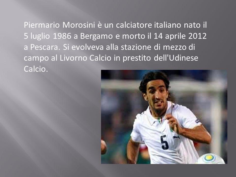Piermario Morosini è un calciatore italiano nato il 5 luglio 1986 a Bergamo e morto il 14 aprile 2012 a Pescara. Si evolveva alla stazione di mezzo di