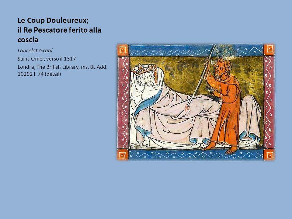 Le Coup Douleureux; il Re Pescatore ferito alla coscia Lancelot-Graal Saint-Omer, verso il 1317 Londra, The British Library, ms.
