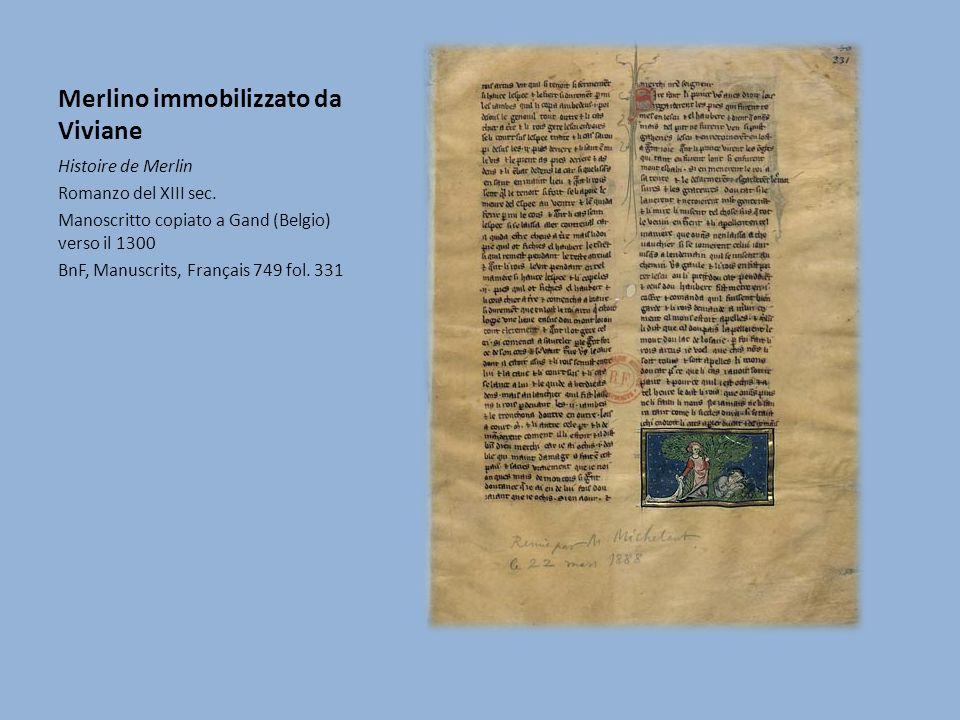 Merlino immobilizzato da Viviane Histoire de Merlin Romanzo del XIII sec.