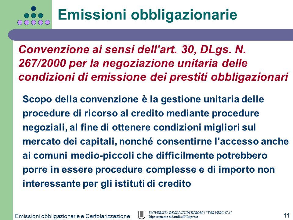 UNIVERSITÀ DEGLI STUDI DI ROMA TOR VERGATA Dipartimento di Studi sullImpresa Emissioni obbligazionarie e Cartolarizzazione 11 Convenzione ai sensi del