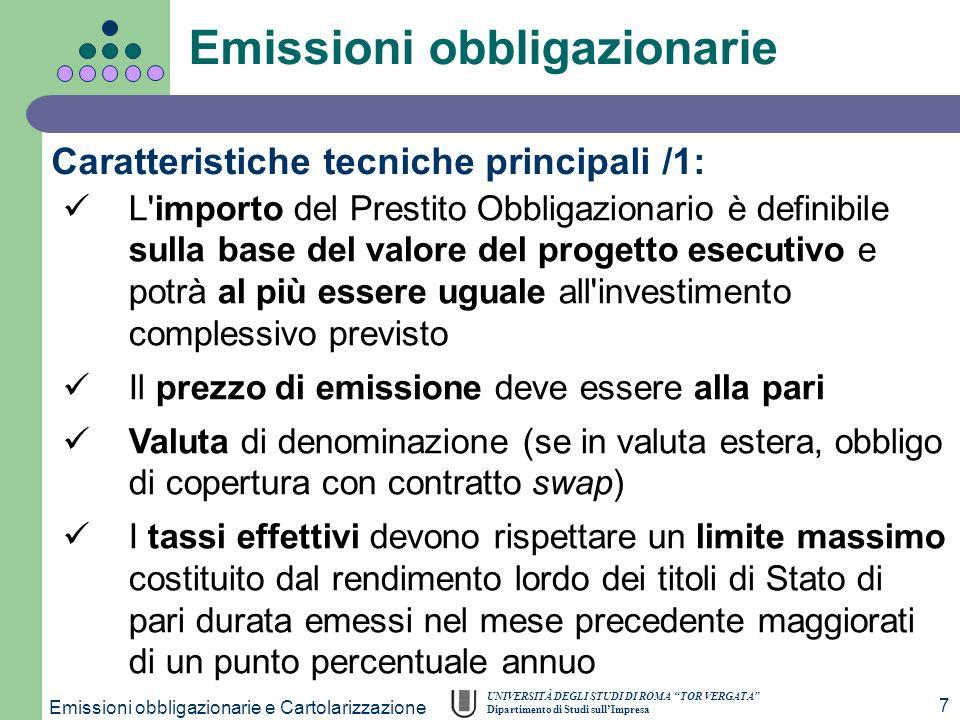 UNIVERSITÀ DEGLI STUDI DI ROMA TOR VERGATA Dipartimento di Studi sullImpresa Emissioni obbligazionarie e Cartolarizzazione 7 Emissioni obbligazionarie