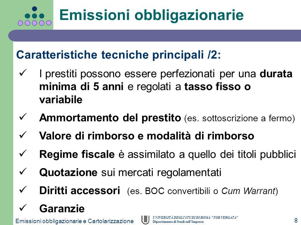 UNIVERSITÀ DEGLI STUDI DI ROMA TOR VERGATA Dipartimento di Studi sullImpresa Emissioni obbligazionarie e Cartolarizzazione 8 Emissioni obbligazionarie
