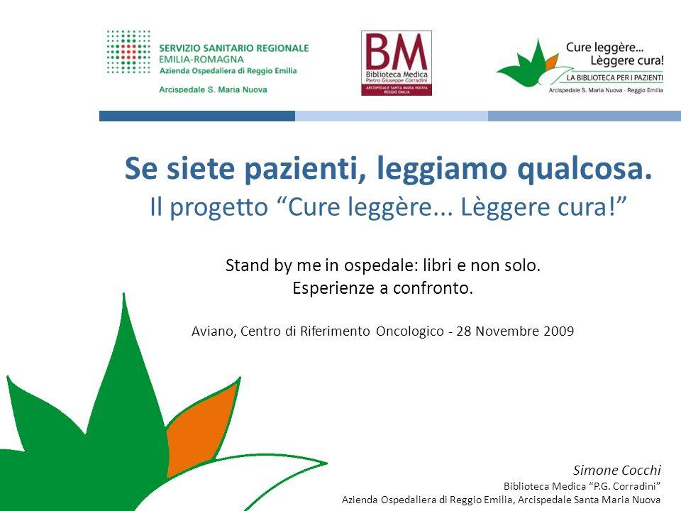 Simone Cocchi Biblioteca Medica P.G. Corradini Azienda Ospedaliera di Reggio Emilia, Arcispedale Santa Maria Nuova Se siete pazienti, leggiamo qualcos