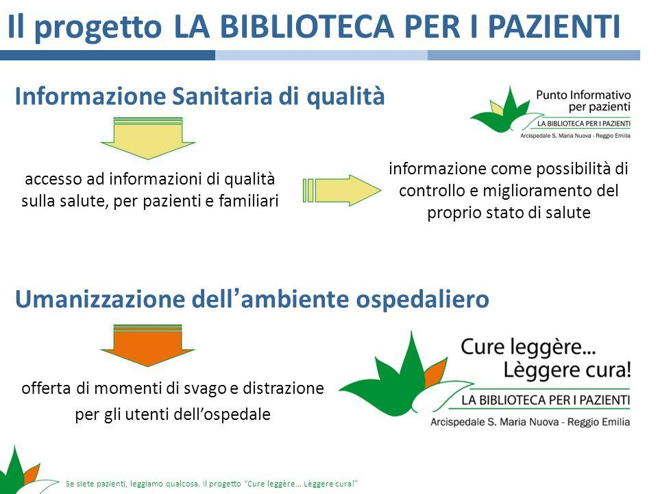 Se siete pazienti, leggiamo qualcosa. Il progetto Cure leggère... Lèggere cura! Il progetto LA BIBLIOTECA PER I PAZIENTI Informazione Sanitaria di qua