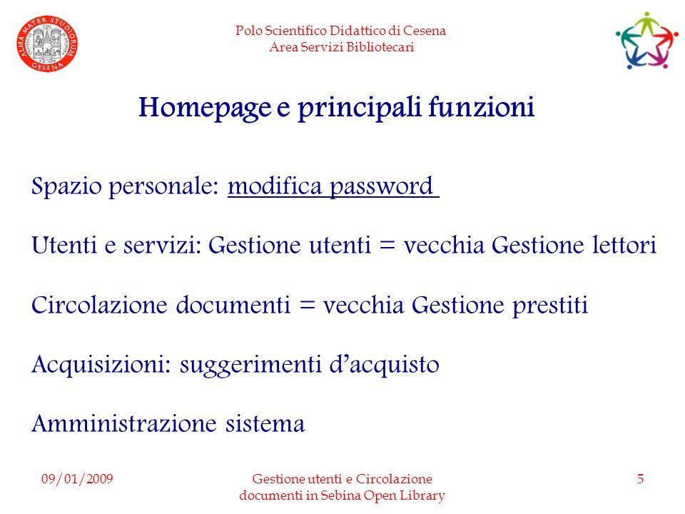 Polo Scientifico Didattico di Cesena Area Servizi Bibliotecari 09/01/2009Gestione utenti e Circolazione documenti in Sebina Open Library 5 Homepage e