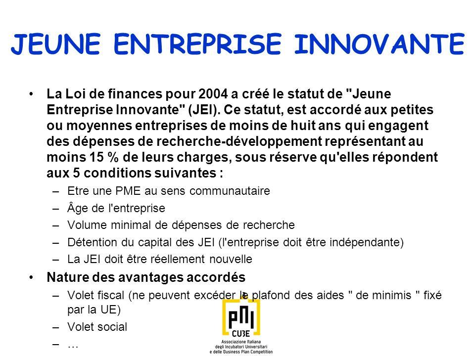 JEUNE ENTREPRISE INNOVANTE La Loi de finances pour 2004 a créé le statut de Jeune Entreprise Innovante (JEI).