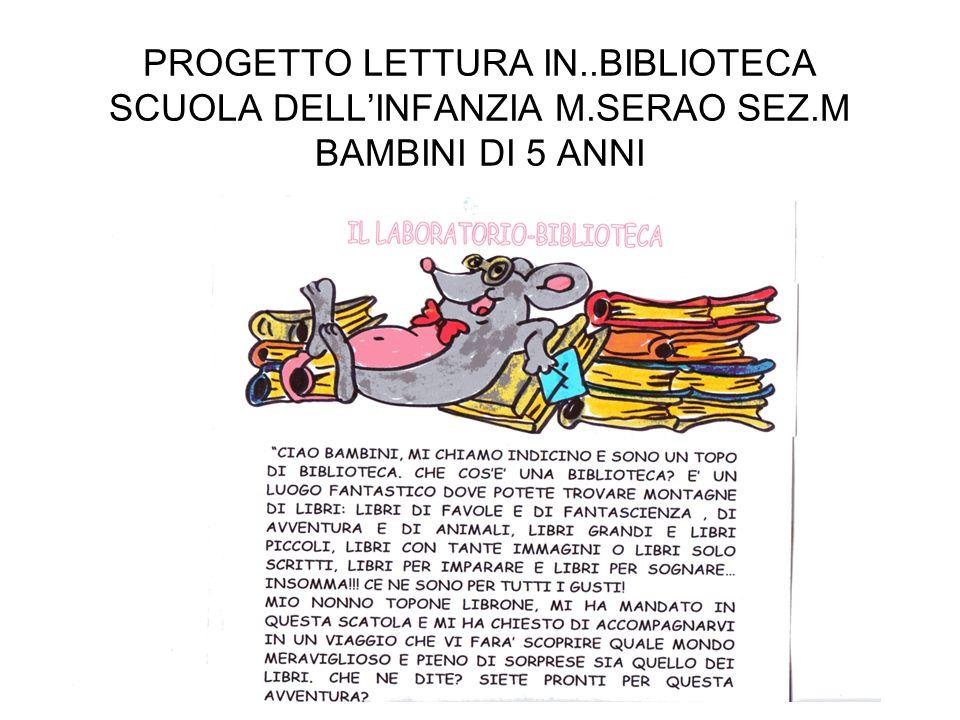 PROGETTO LETTURA IN..BIBLIOTECA SCUOLA DELLINFANZIA M.SERAO SEZ.M BAMBINI DI 5 ANNI