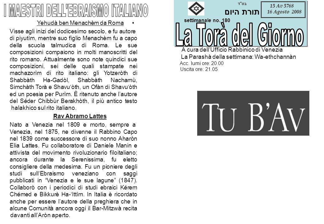settimanale no. 180 A cura dellUfficio Rabbinico di Venezia La Parashà della settimana: Wa-ethchannàn Acc. lumi ore: 20.00 Uscita ore: 21.05 15 Av 576