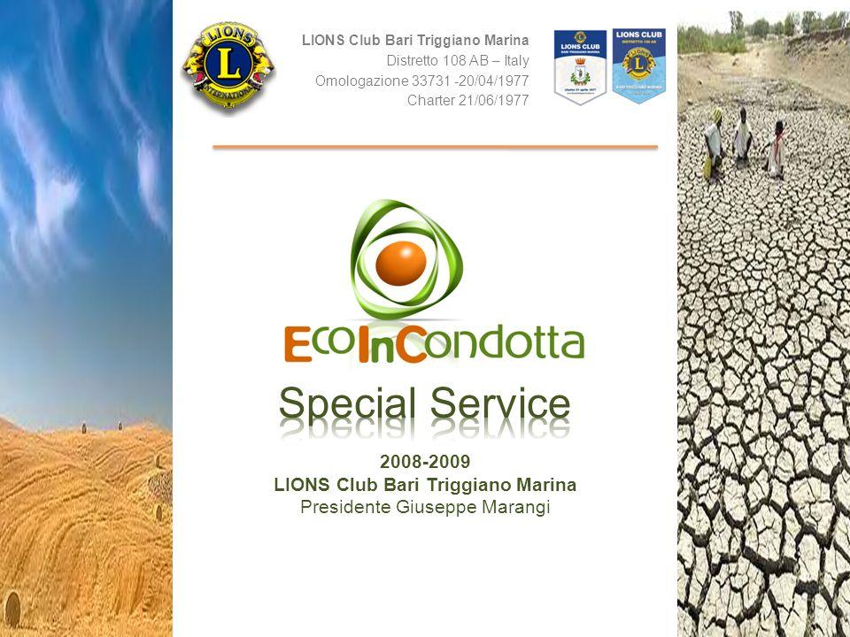 LIONS Club Bari Triggiano Marina Distretto 108 AB – Italy Omologazione 33731 -20/04/1977 Charter 21/06/1977 ECOLOGIA DELLAMBIENTE PATRIMONIO AMBIENTALE RISORSA CONDIVISA