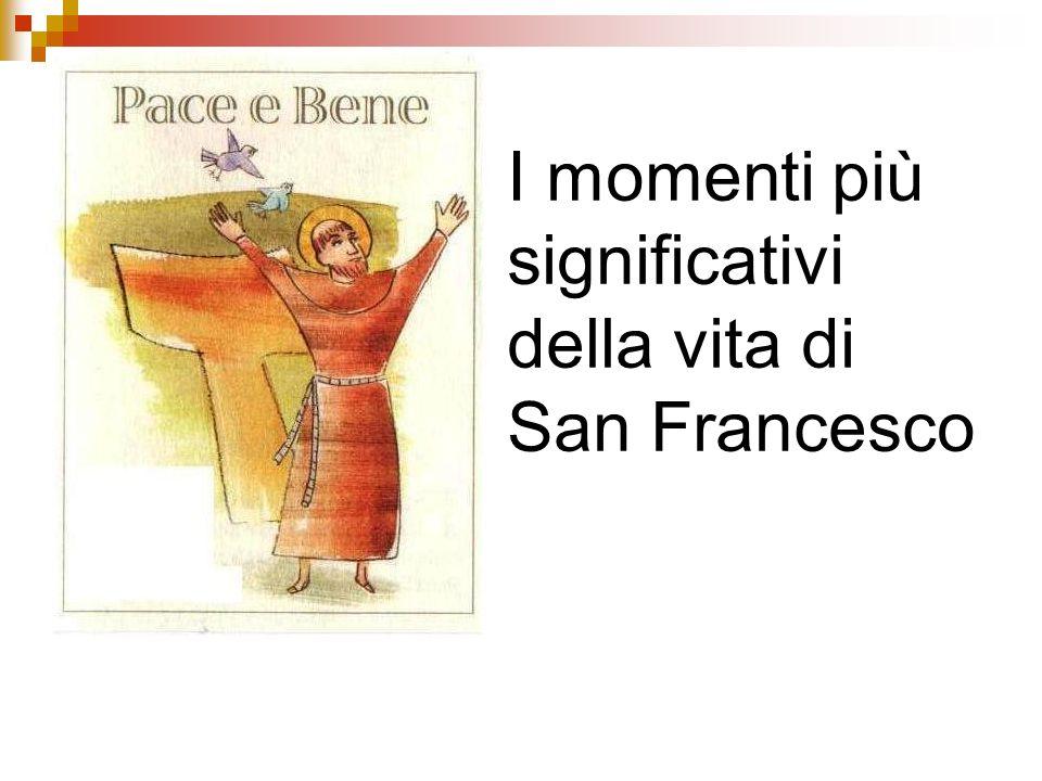 I momenti più significativi della vita di San Francesco