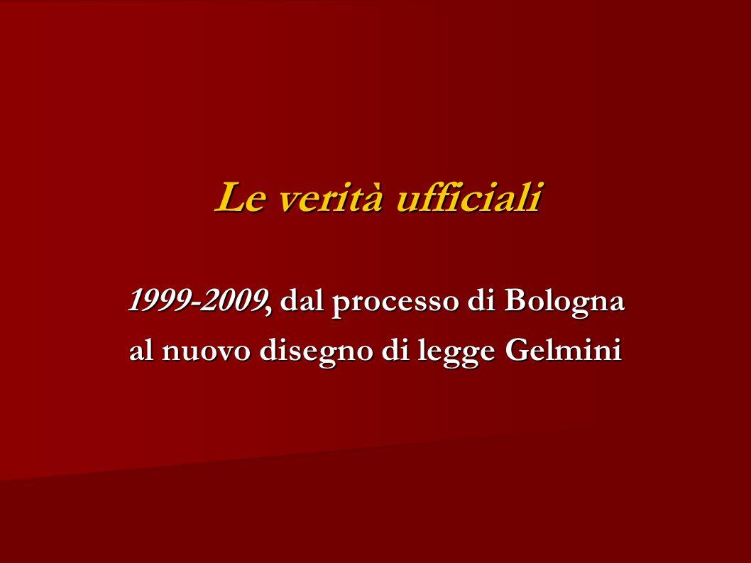 Le verità ufficiali 1999-2009, dal processo di Bologna al nuovo disegno di legge Gelmini