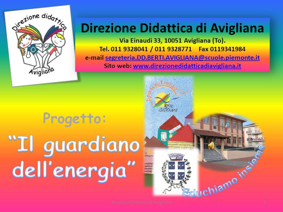 Direzione Didattica di Avigliana Via Einaudi 33, 10051 Avigliana (To). Tel. 011 9328041 / 011 9328771 Fax 0119341984 e-mail segreteria.DD.BERTI.AVIGLI