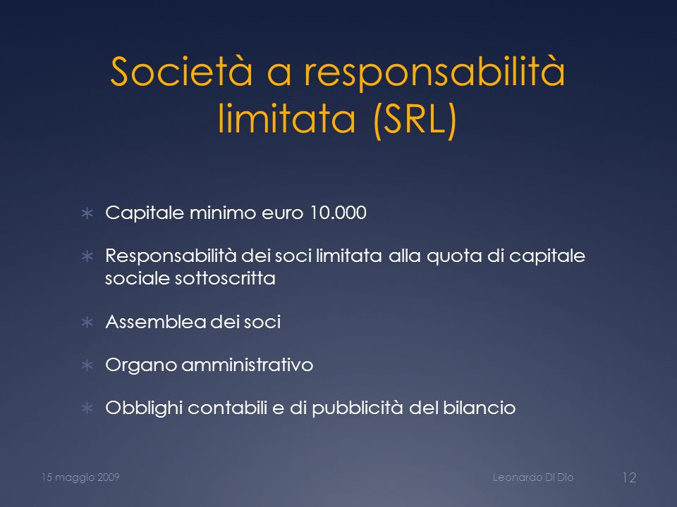 Società a responsabilità limitata (SRL) Capitale minimo euro 10.000 Responsabilità dei soci limitata alla quota di capitale sociale sottoscritta Assem