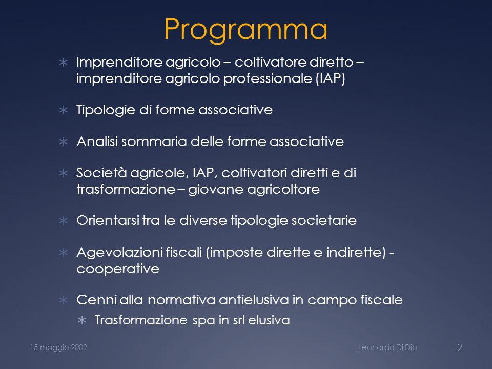 Programma Imprenditore agricolo – coltivatore diretto – imprenditore agricolo professionale (IAP) Tipologie di forme associative Analisi sommaria dell