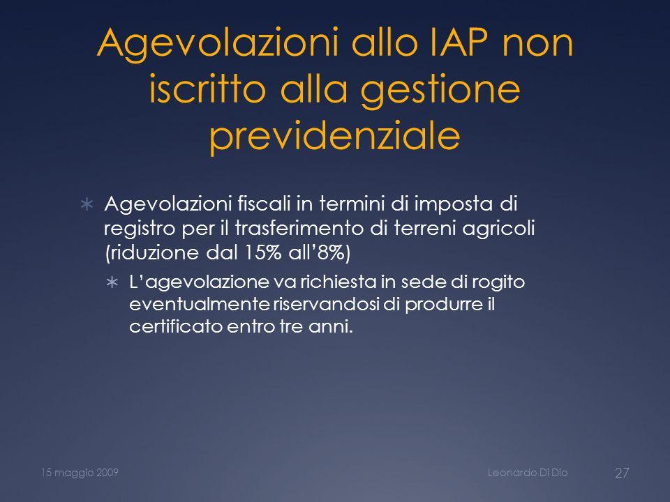 Agevolazioni allo IAP non iscritto alla gestione previdenziale Agevolazioni fiscali in termini di imposta di registro per il trasferimento di terreni
