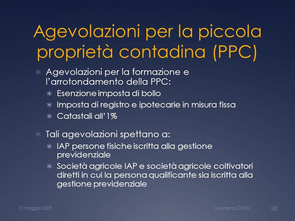 Agevolazioni per la piccola proprietà contadina (PPC) Agevolazioni per la formazione e larrotondamento della PPC: Esenzione imposta di bollo Imposta d