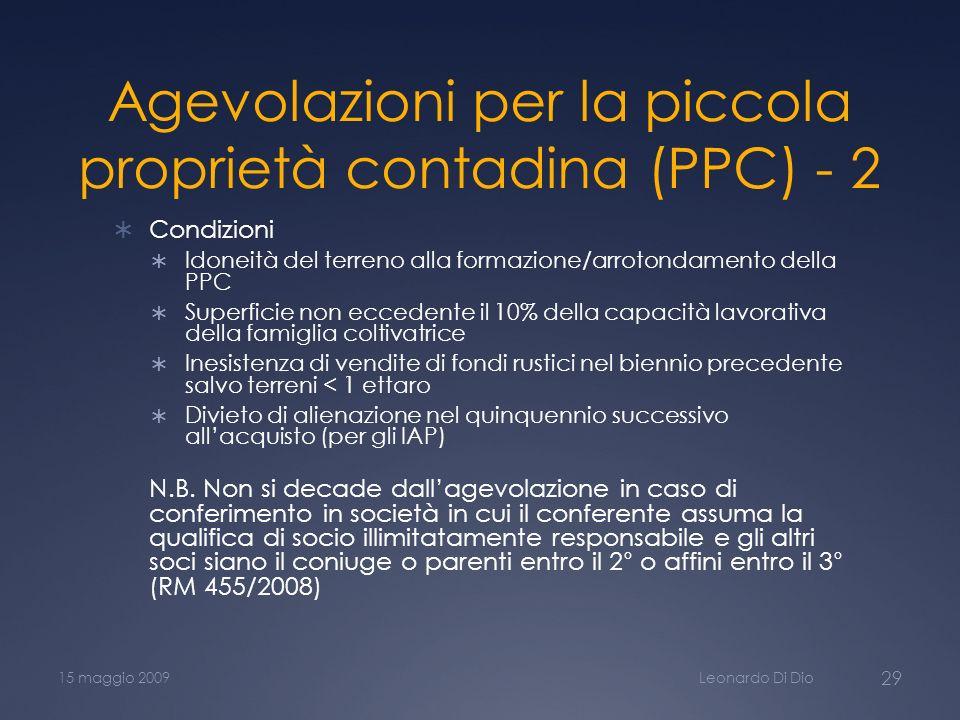 Agevolazioni per la piccola proprietà contadina (PPC) - 2 Condizioni Idoneità del terreno alla formazione/arrotondamento della PPC Superficie non ecce