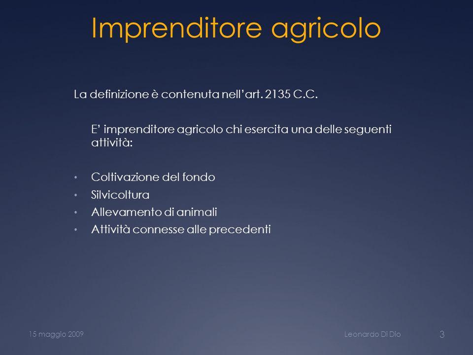 Imprenditore agricolo La definizione è contenuta nellart.