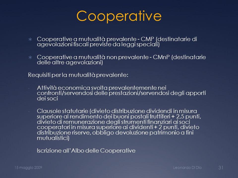 Cooperative Cooperative a mutualità prevalente - CMP (destinatarie di agevolazioni fiscali previste da leggi speciali) Cooperative a mutualità non pre