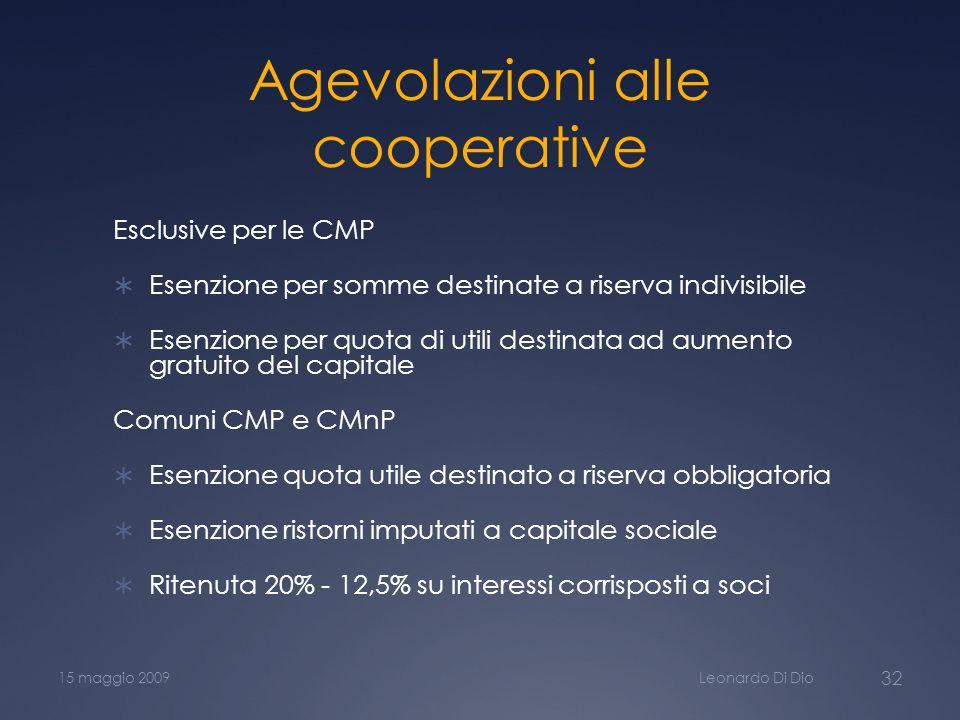 Agevolazioni alle cooperative Esclusive per le CMP Esenzione per somme destinate a riserva indivisibile Esenzione per quota di utili destinata ad aume