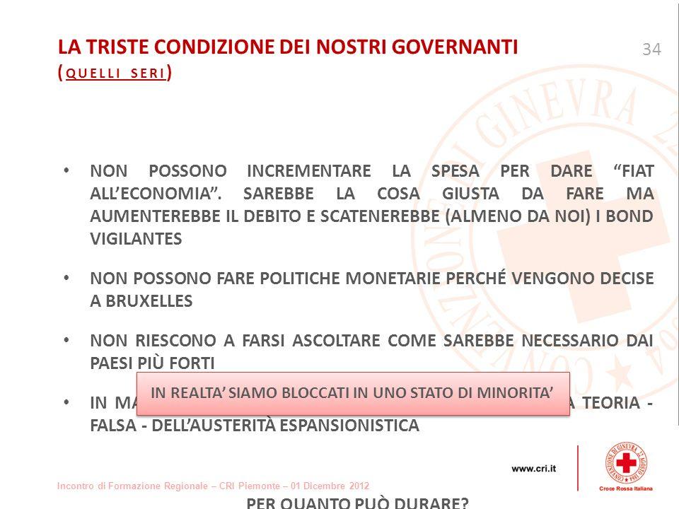 Incontro di Formazione Regionale – CRI Piemonte – 01 Dicembre 2012 NON POSSONO INCREMENTARE LA SPESA PER DARE FIAT ALLECONOMIA.