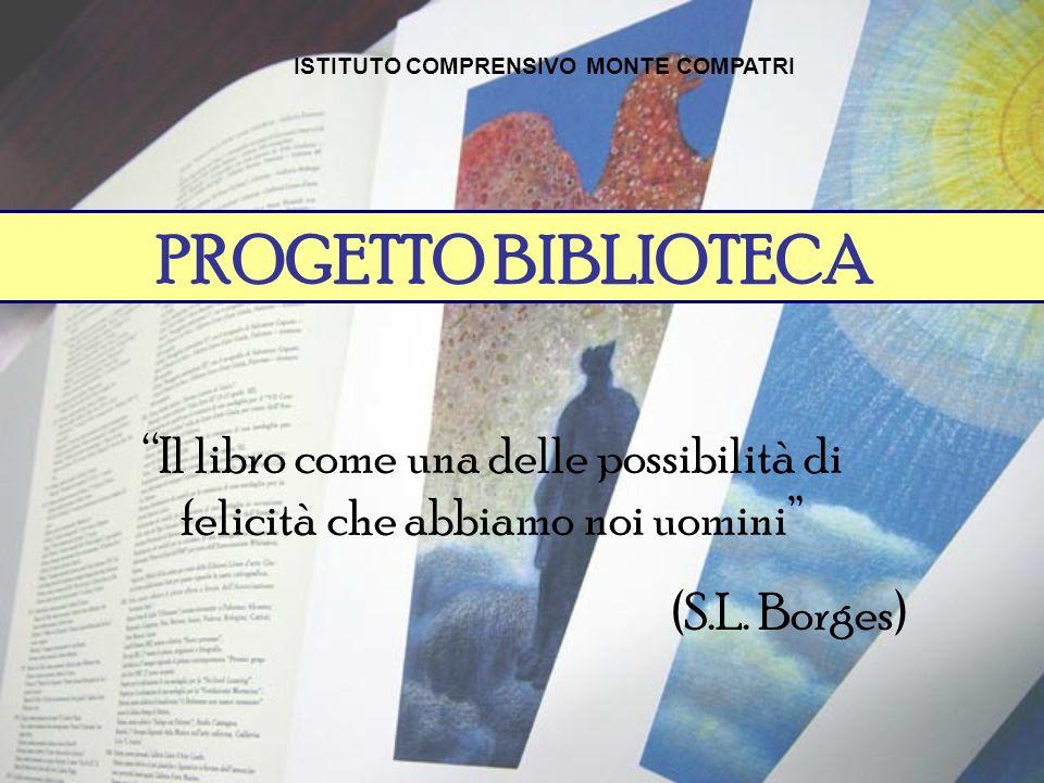PROGETTO BIBLIOTECA Il libro come una delle possibilità di felicità che abbiamo noi uomini (S.L.
