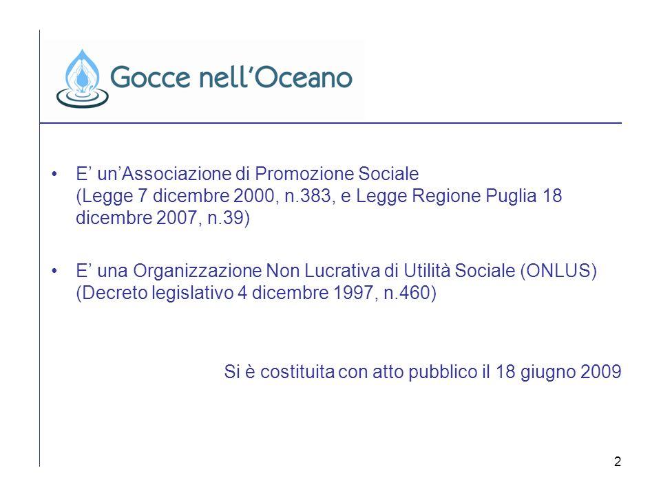 2 E unAssociazione di Promozione Sociale (Legge 7 dicembre 2000, n.383, e Legge Regione Puglia 18 dicembre 2007, n.39) E una Organizzazione Non Lucrat