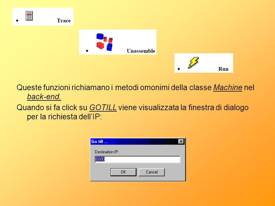Queste funzioni richiamano i metodi omonimi della classe Machine nel back-end. Quando si fa click su GOTILL viene visualizzata la finestra di dialogo