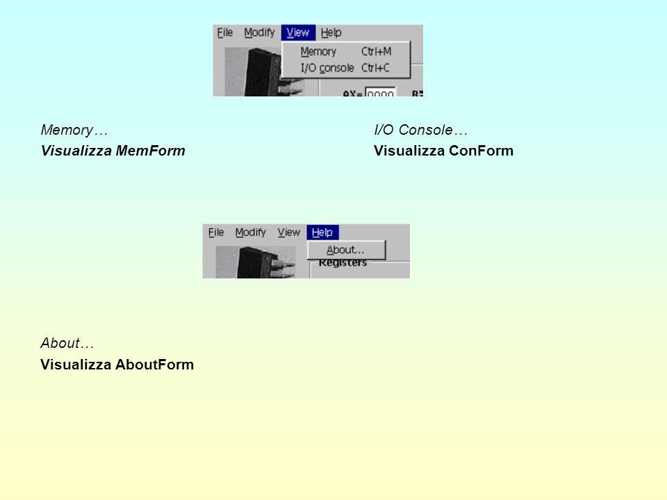Memory…I/O Console… Visualizza MemFormVisualizza ConForm About… Visualizza AboutForm