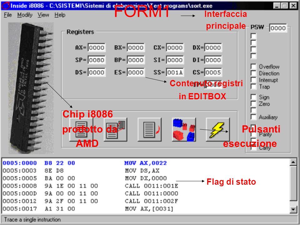 FORM1 Interfaccia principale Contenuto registri in EDITBOX Chip i8086 prodotto da Pulsanti AMD esecuzione Flag di stato