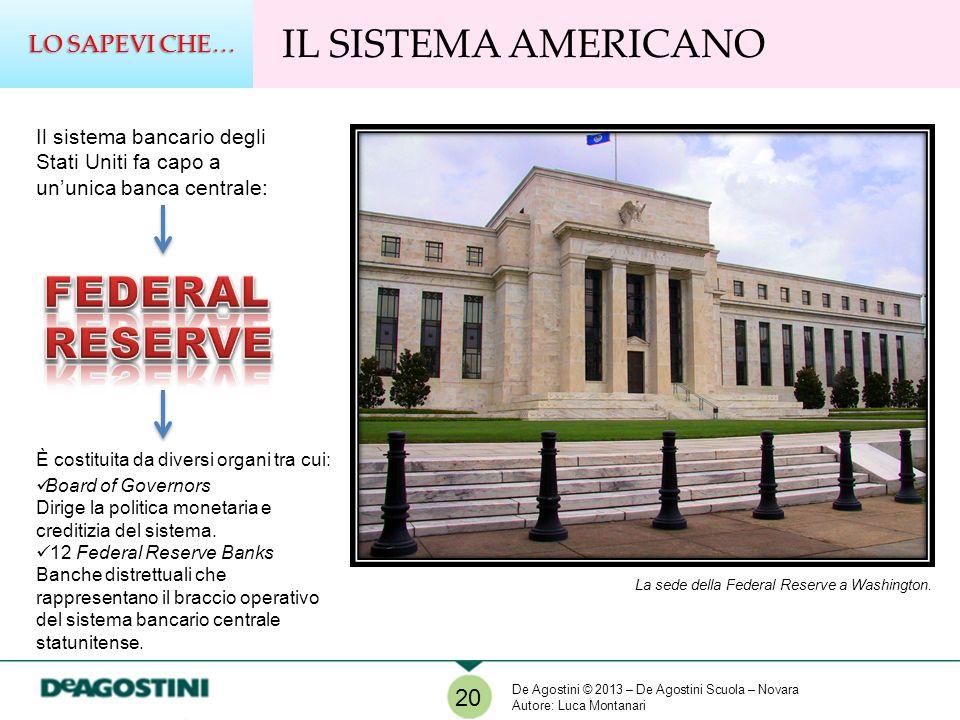 IL SISTEMA AMERICANO LO SAPEVI CHE… 20 La sede della Federal Reserve a Washington. Il sistema bancario degli Stati Uniti fa capo a ununica banca centr