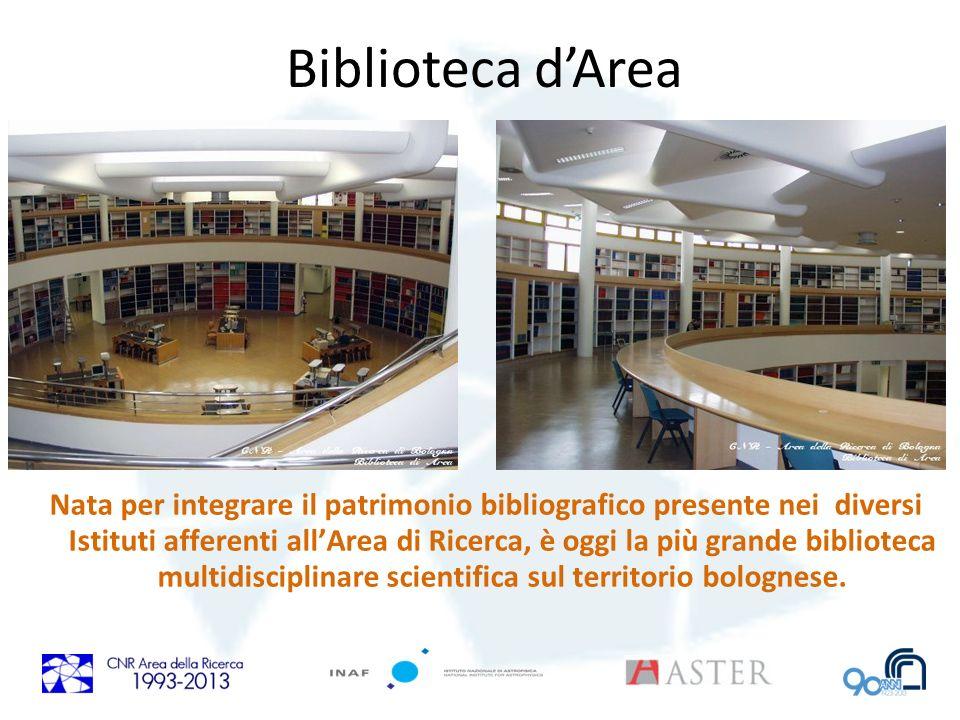 Biblioteca dArea Nata per integrare il patrimonio bibliografico presente nei diversi Istituti afferenti allArea di Ricerca, è oggi la più grande bibli