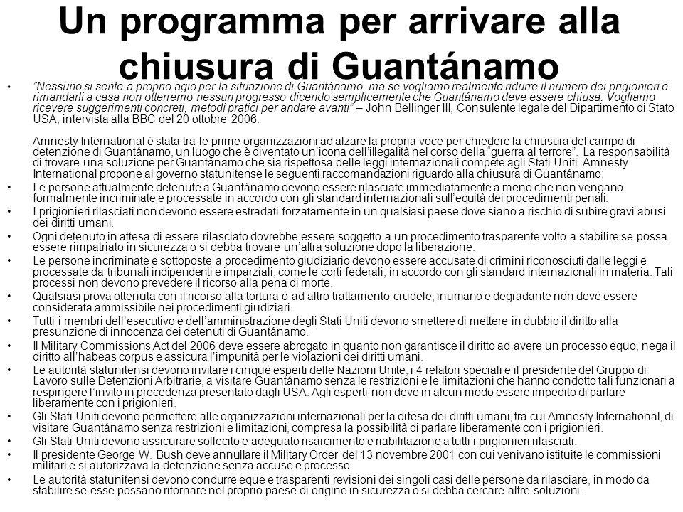 Un programma per arrivare alla chiusura di Guantánamo Nessuno si sente a proprio agio per la situazione di Guantánamo, ma se vogliamo realmente ridurr