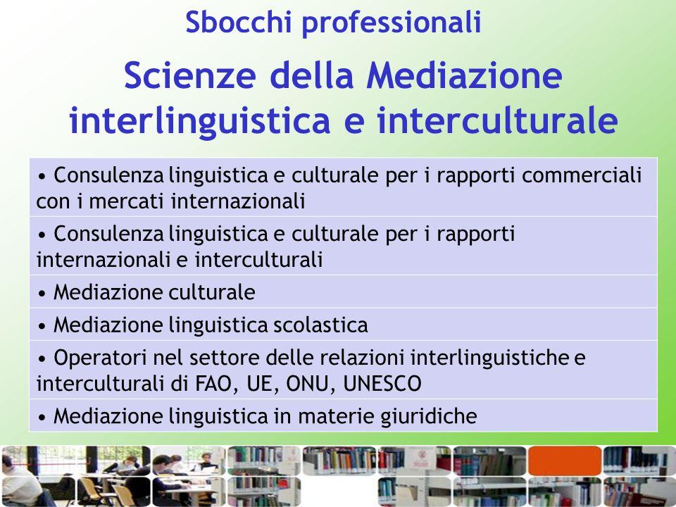 Scienze della Mediazione interlinguistica e interculturale Consulenza linguistica e culturale per i rapporti commerciali con i mercati internazionali