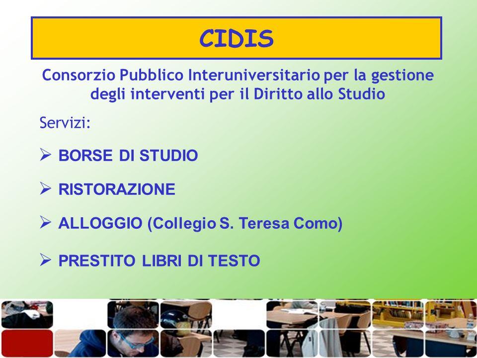 CIDIS RISTORAZIONE BORSE DI STUDIO ALLOGGIO (Collegio S. Teresa Como) PRESTITO LIBRI DI TESTO Consorzio Pubblico Interuniversitario per la gestione de
