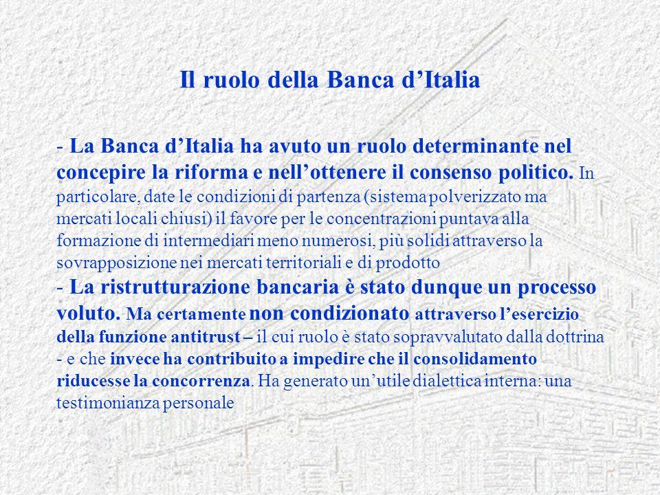 Il ruolo della Banca dItalia - La Banca dItalia ha avuto un ruolo determinante nel concepire la riforma e nellottenere il consenso politico. In partic