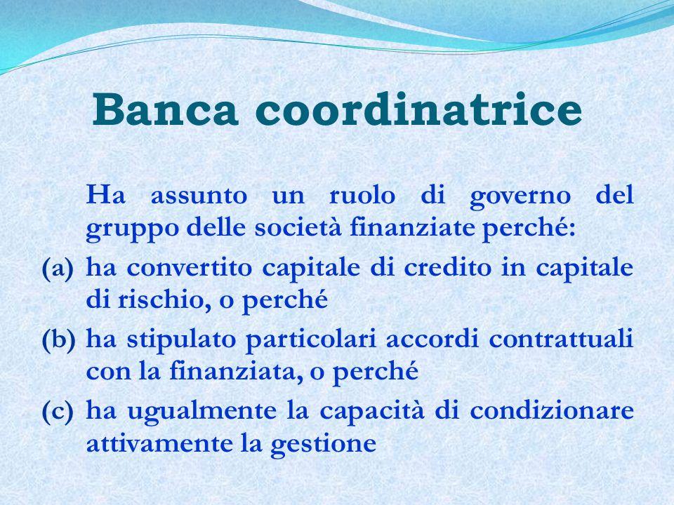 Banca fiancheggiatrice Non ha assunto ruoli di governo individuale, ma concorre a gestire limpresa in crisi
