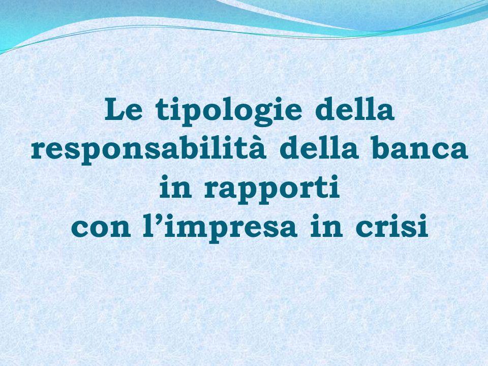 Unipotesi di classificazione A) Responsabilità da e nellerogazione del credito B) Responsabilità da (co)gestione, diretta o indiretta, dellimpresa in crisi C) Responsabilità da interferenza non gestionale dellimpresa in crisi