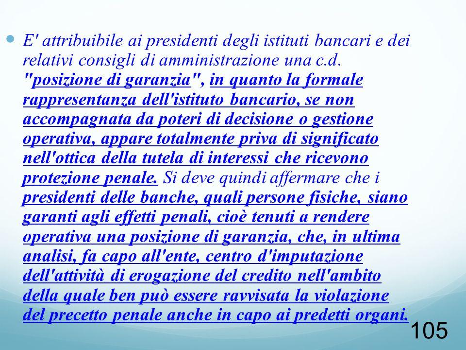 105 E' attribuibile ai presidenti degli istituti bancari e dei relativi consigli di amministrazione una c.d.