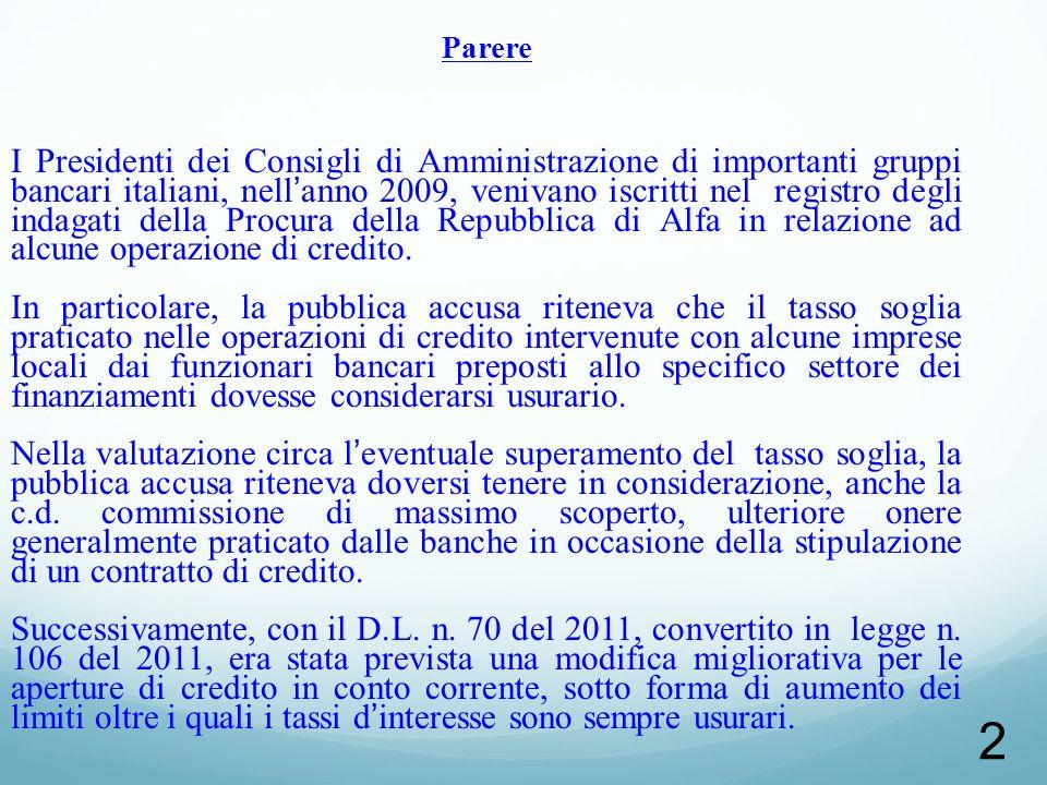2 Parere I Presidenti dei Consigli di Amministrazione di importanti gruppi bancari italiani, nellanno 2009, venivano iscritti nel registro degli indag