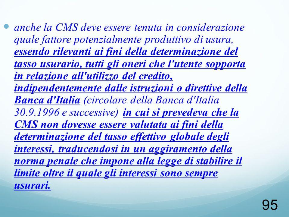 95 anche la CMS deve essere tenuta in considerazione quale fattore potenzialmente produttivo di usura, essendo rilevanti ai fini della determinazione