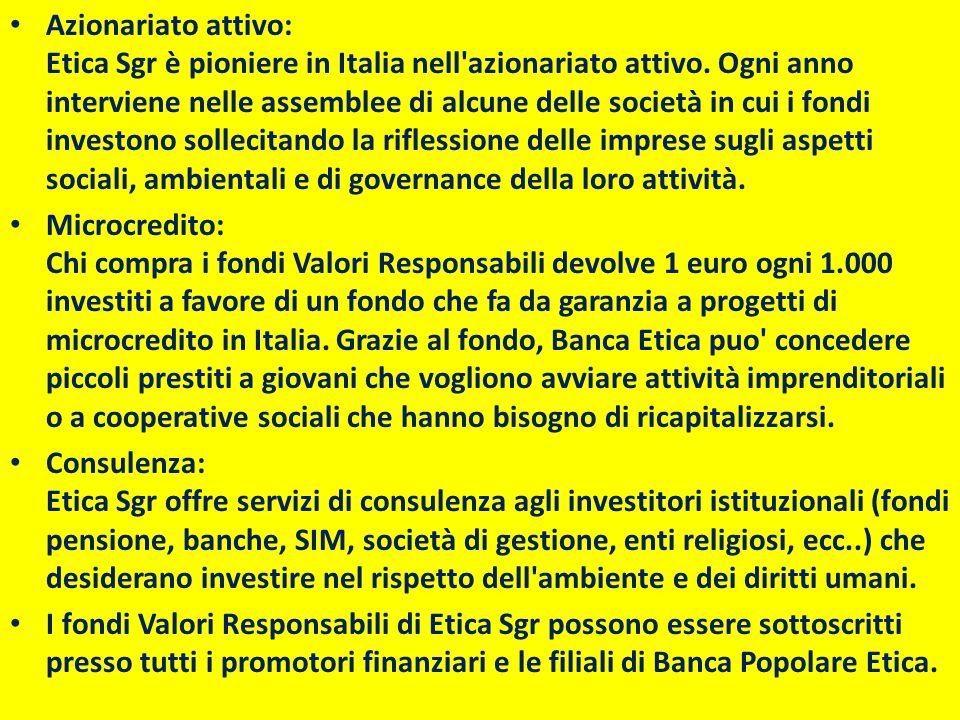 Azionariato attivo: Etica Sgr è pioniere in Italia nell'azionariato attivo. Ogni anno interviene nelle assemblee di alcune delle società in cui i fond
