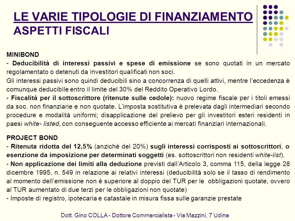 Dott. Gino COLLA - Dottore Commercialista - Via Mazzini, 7 Udine MINIBOND - Deducibilità di interessi passivi e spese di emissione se sono quotati in