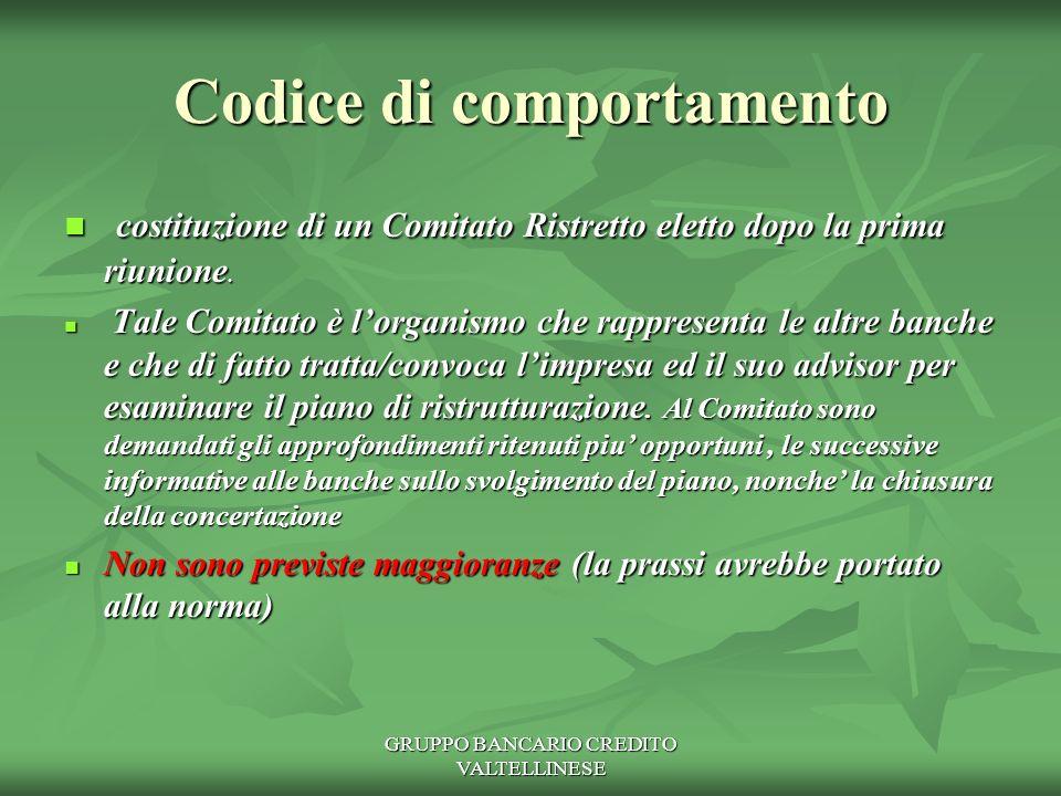 GRUPPO BANCARIO CREDITO VALTELLINESE Codice di comportamento costituzione di un Comitato Ristretto eletto dopo la prima riunione.