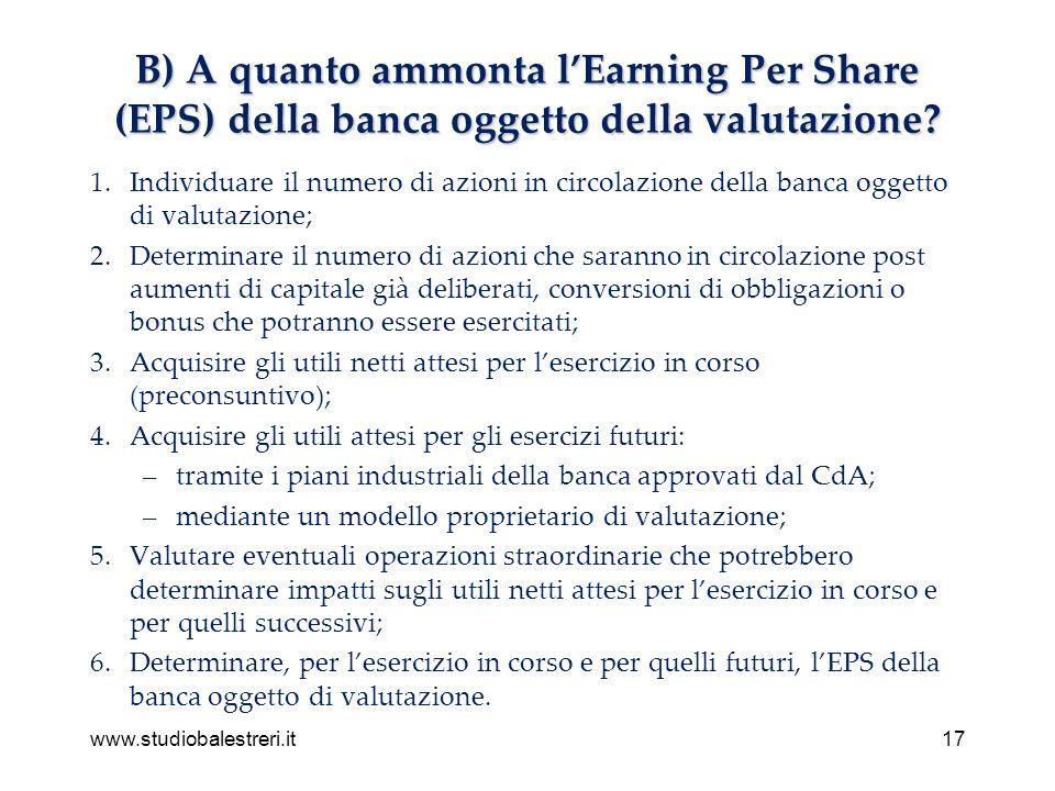 www.studiobalestreri.it17 B) A quanto ammonta lEarning Per Share (EPS) della banca oggetto della valutazione.