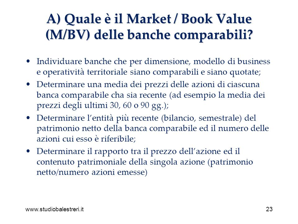 www.studiobalestreri.it23 A) Quale è il Market / Book Value (M/BV) delle banche comparabili.
