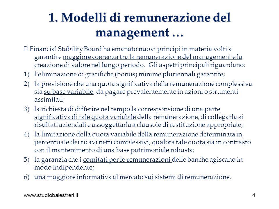 www.studiobalestreri.it4 1. Modelli di remunerazione del management … Il Financial Stability Board ha emanato nuovi principi in materia volti a garant